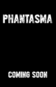 PHANTASMACOMINGSOON